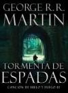 Tormenta de espadas (Canción de Hielo y Fuego #3) - George R.R. Martin