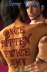 Once Bitten, Twice Shy - Sierra Dafoe