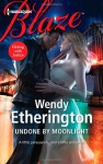 Undone by Moonlight - Wendy Etherington