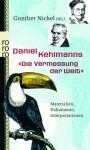 """Daniel Kehlmanns """"Die Vermessung der Welt"""": Materialien, Dokumente, Interpretationen - Gunther Nickel"""
