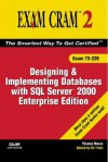 MCAD/MCSE/MCDBA 70-229 Exam Cram 2: Designing & Implementing Databases w/SQL Server 2000 Enterprise Edition (Exam Cram 2) - Thomas Moore, Ed Tittel