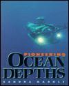 Pioneering Ocean Depths - Sandra Markle