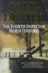 The Fourth Inspector Morse Omnibus: Way Through The Woods, Daughters Of Cain, Death Is Now My Neighbour - Colin Dexter