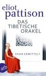 Das tibetische Orakel: Shan ermittelt. Roman (German Edition) - Eliot Pattison
