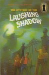 The Mystery of the Laughing Shadow (Alfred Hitchcock and the Three Investigators, #12) - William Arden, Robert Arthur
