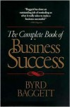 The Complete Book of Business Success - Byrd Baggett