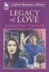 Legacy of Love - Dorothy Taylor