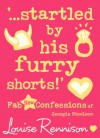 '...startled by his furry shorts!' - Louise Rennison