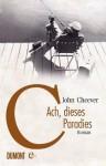 Ach, dieses Paradies: Roman (German Edition) - John Cheever, Thomas Gunkel