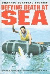 Defying Death At Sea (Graphic Survival Stories) - Gary Jeffrey, Terry Riley