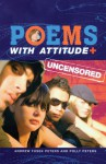 Poems with Attitude Uncensored - Andrew Fusek Peters, Polly Peters