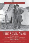 The Civil War Gettysbury & Other Eastern Battles 1863-1865 - Robert O'Neill, Robert K. Krick