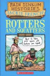 Rotters and Squatters, 1820-1850 - Jackie French, Peter Sheehan