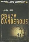 Crazy Dangerous - Andrew Klavan, Nick Podehl