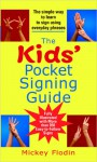 The Kids' Pocket Signing Guide - Mickey Flodin