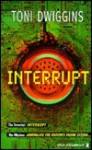 Interrupt - Toni Dwiggins