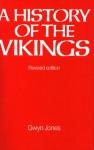 A History of the Vikings - Gwyn Jones