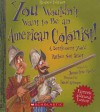 You Wouldn't Want to Be an American Colonist! a Settlement You'd Rather Not Start - Jacqueline Morley, David Antram, David Salariya