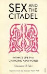 Sex And The Citadel - Shereen El Feki