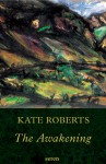 The Awakening - Kate Roberts, Sian James