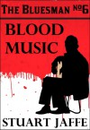 Blood Music - Stuart Jaffe