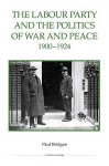 The Labour Party and the Politics of War and Peace, 1900-1924 - Paul Bridgen