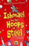 Ishmael and the Hoops of Steel - Michael Gerard Bauer