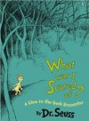 What Was I Scared Of?: A Glow-in-the-Dark Encounter - Dr. Seuss