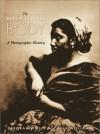 The Black Female Body: A Photographic History - Deborah Willis, Carla Williams