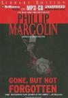Gone, But Not Forgotten - Phillip Margolin, Tanya Eby