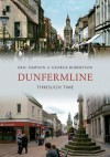 Dunfermline Through Time - Eric Simpson, George Robertson