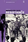Imperialism, Race and Resistance: Africa and Britain, 1919-1945 - Barbara Bush