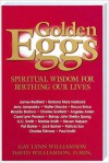 Golden Eggs: Spiritual Wisdom For Birthing Our Lives - Gay Williamson, David Williamson