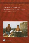 Transitions in Secondary Education in Sub-Saharan Africa: Equity and Efficiency Issues - World Bank Publications