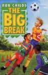 The Big Break - Rob Childs