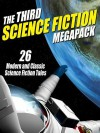 The Third Science Fiction Megapack: 26 Modern and Classic Science Fiction Tales - Philip K. Dick, Fritz Leiber