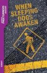 When Sleeping Dogs Awaken - Anne Schraff