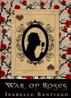 War of Roses - Isabelle Santiago