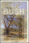 Bush: A Guide to the Vegetated Landscape - Ian G. Read