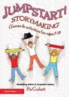 Jumpstart! Storymaking: Games and Activities for Ages 7-12 - Pie Corbett
