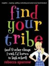 Find Your Tribe - Rebecca Sparrow