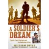 A Soldier's Dream: Captain Travis Patriquin and the Awakening of Iraq - William Doyle