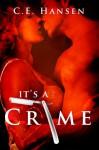 It's A Crime - C.E. Hansen