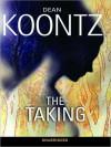 The Taking: A Novel (Audio) - Ariadne Meyers, Dean Koontz