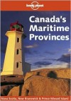 Lonely Planet Canada's Maritime Provinces - Lonely Planet, David Stanley