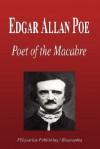Edgar Allan Poe - Poet of the Macabre (Biography) - Biographiq
