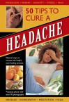 50 Tips to Cure a Headache: Natural Ways to Activate the Body's Own Healing Process - Raje Airey