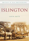 Islington in Old Photographs - Gavin Smith