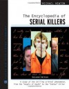 The Encyclopedia of Serial Killers (Facts on File Crime Library) - Michael Newton