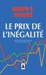 Le Prix de l'inégalité - Joseph E. Stiglitz, Françoise Chemla, Paul Chemla